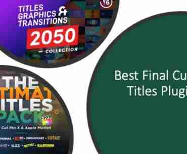 Best Final Cut Pro Titles Plugins