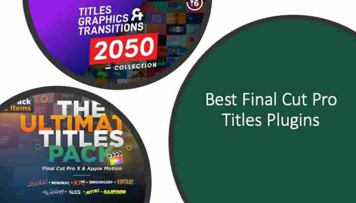 Best Final Cut Pro Titles Plugins