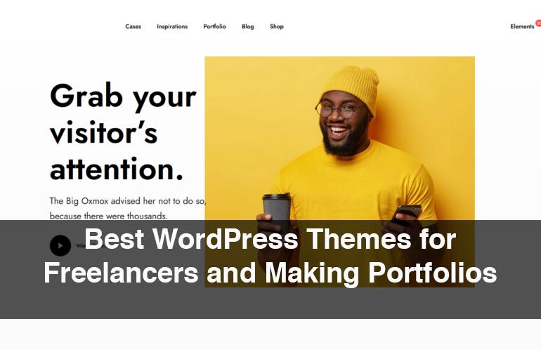 Best WordPress Themes for Freelancers and Making Portfolios